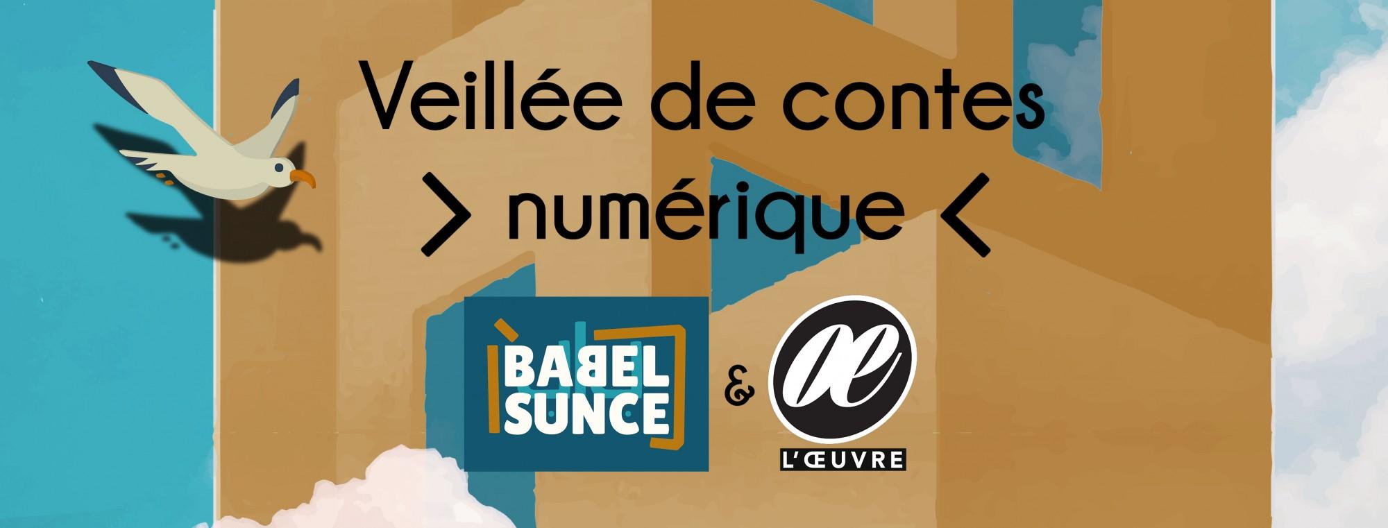 #3 Veillée (dé)confinée   Babelsunce & l'Œuvre
